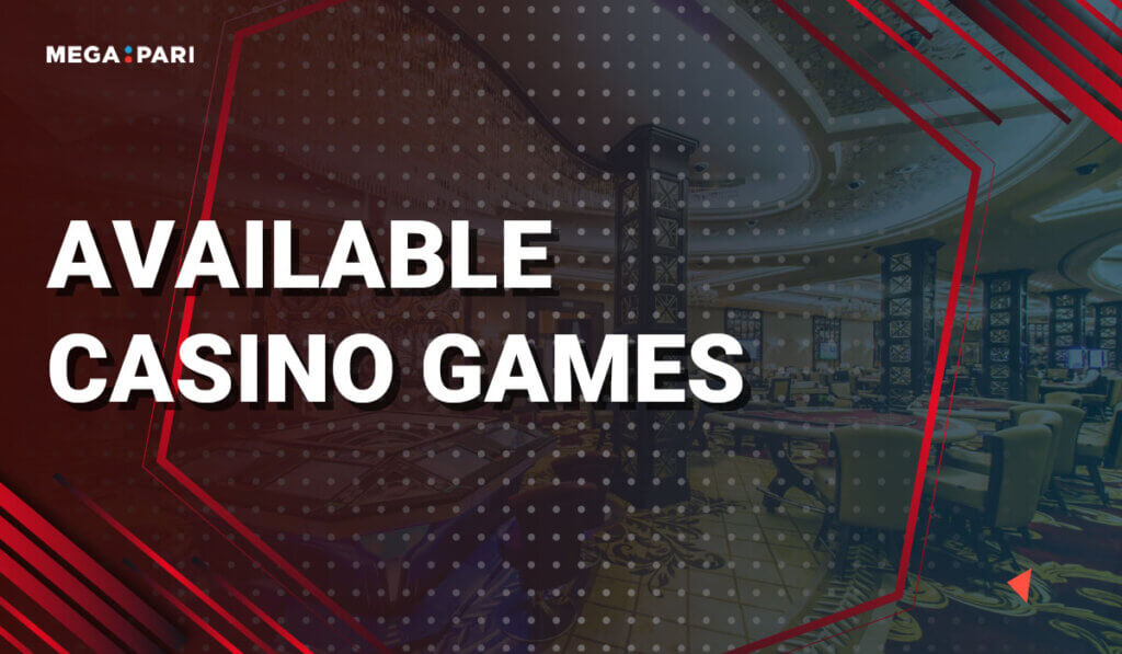 Available Casino Games